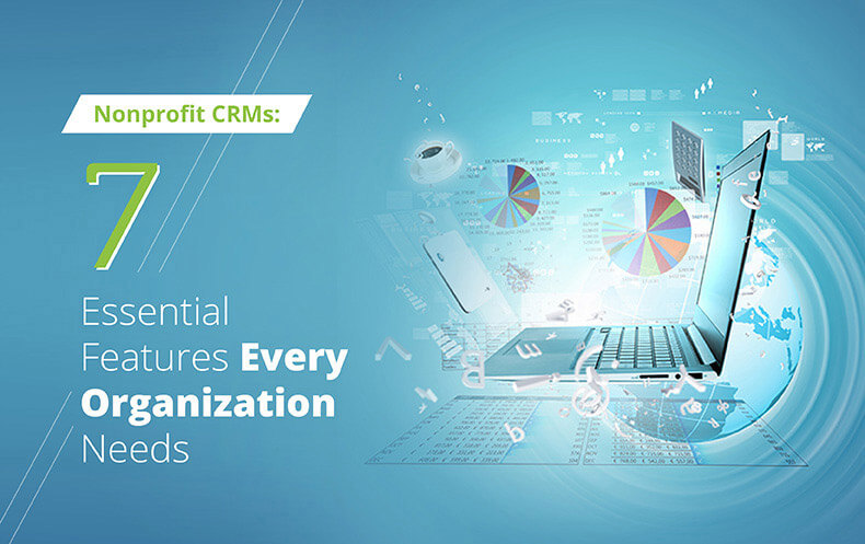 Nonprofit CRMs: 7 Essential Features Every Organization Needs