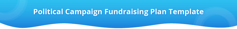 Here's a useful political campaign fundraising plan template.
