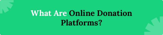 What are online donation platforms?