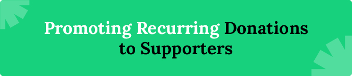 Promoting recurring donation options to supporters
