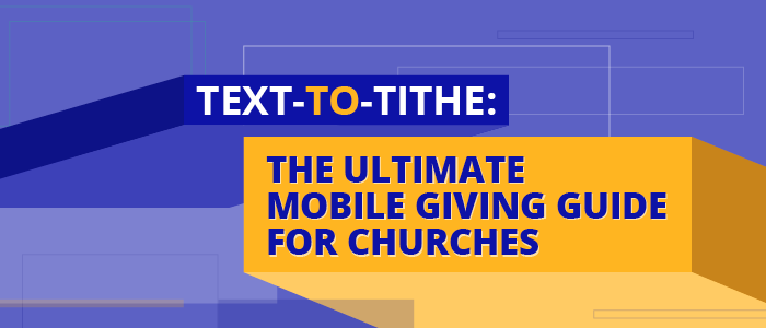 Text to tithe, the ultimate mobile giving guide for churches.